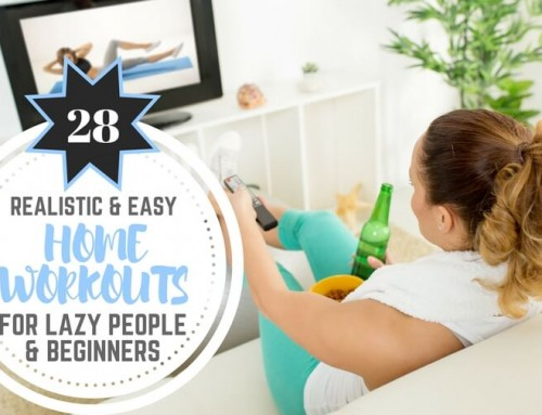 28 Realistic & Easy Home Workouts for Lazy People & Beginners