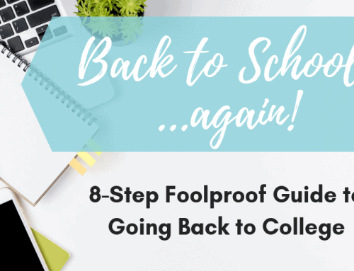 Back to School… Again: 8-Step Foolproof Guide to Going Back to College