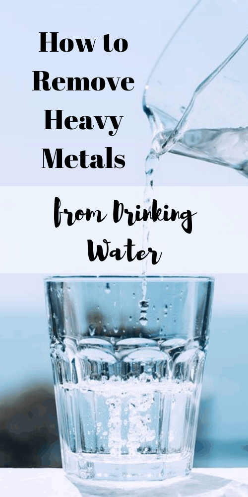 Removing Heavy Metals from Drinking Water