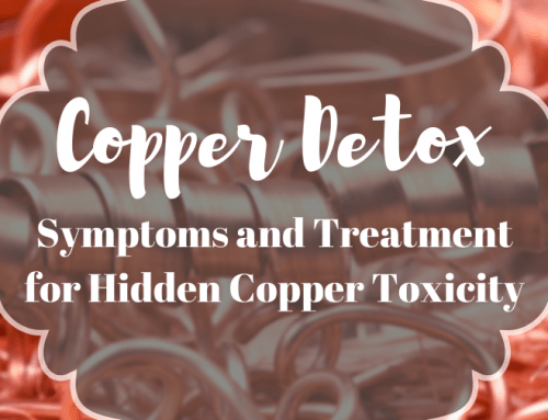 Copper Detox: Symptoms and Treatment for Toxicity or Poisoning from Copper