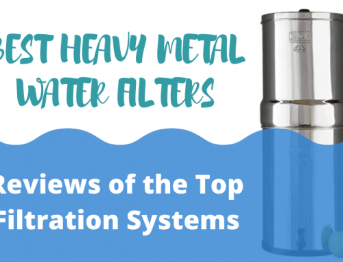Best Heavy Metal Water Filters: Reviews of the Top Filtration Systems