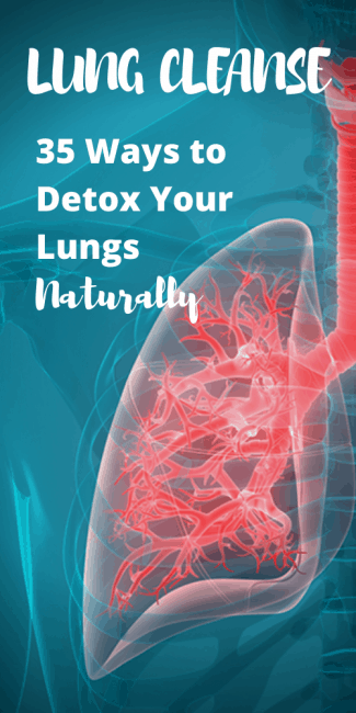 Here are 35 ways to do a natural lung cleanse.